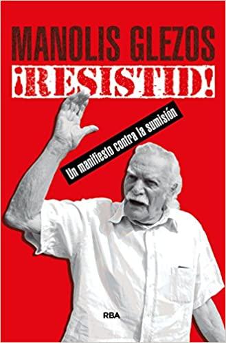 Μανώλης Γλέζος: Το πολιτικό μανιφέστο του μεγάλου επαναστάτη
