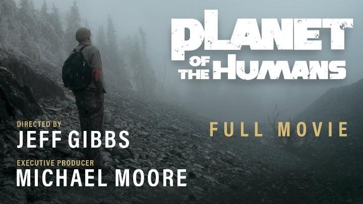 """Το """"Planet of the Humans"""" του Michael Moore ελεύθερα διαθέσιμο στο YouTube (vid)"""