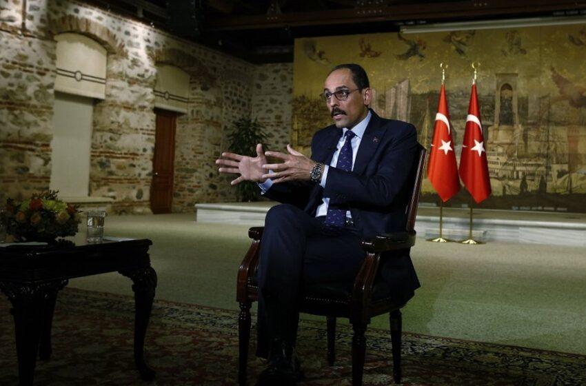 """Αποκαλυπτικός Καλίν: Οι διαφορές με την Ελλάδα αφορούν και την """"τουρκική μειονότητα"""" – Είχαμε συμφωνήσει για διάλογο"""