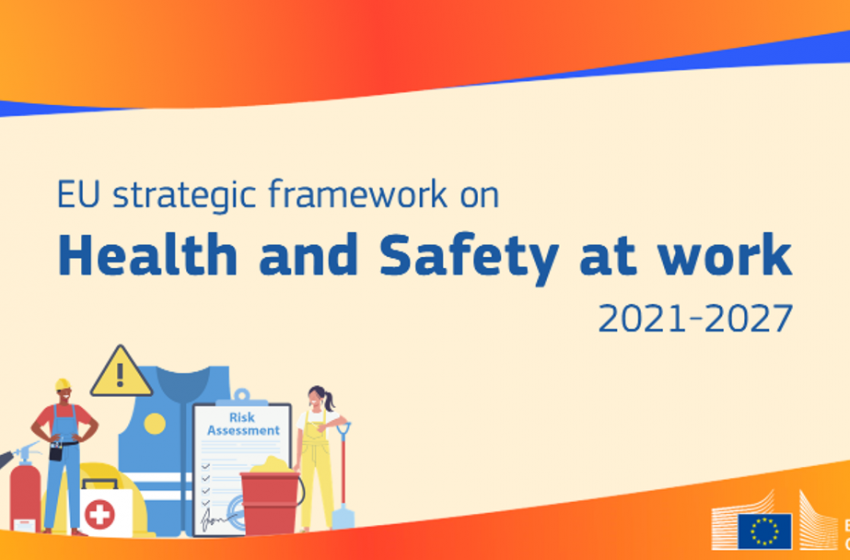 ΕΕ: Το στρατηγικό πλαίσιο για υγεία και ασφάλεια στην εργασία 2021-2027